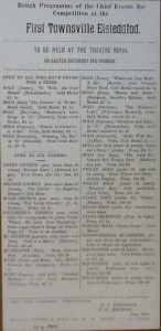 1st Townsville Eisteddfod held on Easter Saturday & Sunday in 1906. Rough programme of the chief events